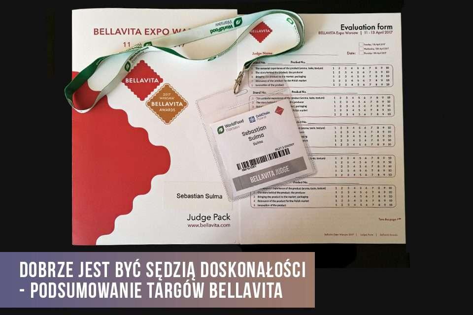 Dobrze jest być Sędzią Doskonałości – podsumowanie targów Bellavita